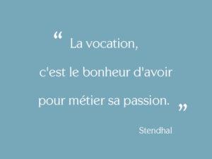 Un métier, une passion…